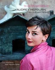 Audrey Hepburn, an Elegant Spirit - Sean Hepburn Ferrer