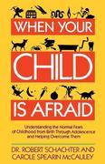 Schachter, Robert: When Your Child Is Afraid