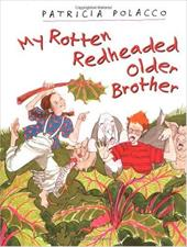 My Rotten Redheaded Older Brother - Polacco, Patricia