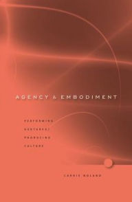 Agency and Embodiment - Carrie Noland