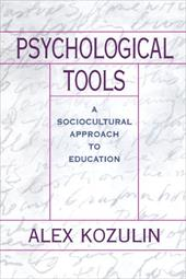 Psychological Tools: A Sociocultural Approach to Education - Kozulin, Alex