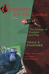 Chimpanzee and Red Colobus: The Ecology of Predator and Prey, with a Foreword by Richard Wrangham - Stanford, Craig B. / Wrangham, Richard