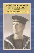Sober Men and True: Sailor Lives in the Royal Navy 1900-1945