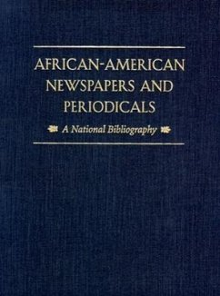 African-American Newspapers and Periodicals: A National Bibliography - Gates, Henry Louis, Jr.