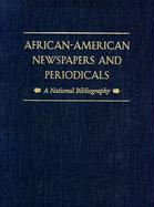 African-American Newspapers and Periodicals: A National Bibliography