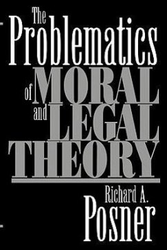 The Problematics of Moral and Legal Theory - Posner, Richard A.