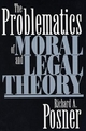 The Problematics of Moral and Legal Theory - Richard A. Posner