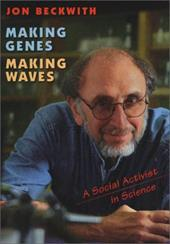 Making Genes, Making Waves: A Social Activist in Science - Beckwith, Jon