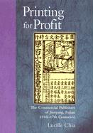 Printing for Profit: The Commercial Publishers of Jianyang, Fujian (11th-17th Centuries)