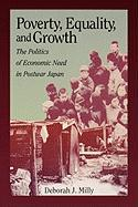 Poverty, Equality, and Growth: The Politics of Economic Need in Postwar Japan