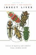Insect Lives: Stories of Mystery and Romance from a Hidden World