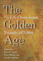 The Golden Age of the U.S.-China-Japan Triangle, 1972-1989