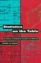 Statistics on the Table: The History of Statistical Concepts and Methods - Stigler, Stephen M.