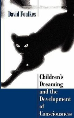 Children's Dreaming and the Development of Consciousness - Foulkes, David