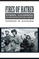Fires of Hatred - Norman Naimark