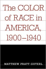 Color Of Race In America, 1900-1940 - Matthew Pratt Guterl