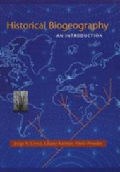 Historical Biogeography: An Introduction - Crisci, Jorge Victor / Kimmerling, Baruch / Katinas, Liliana