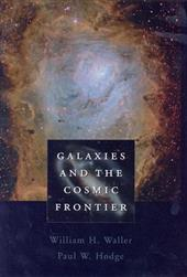 Galaxies and the Cosmic Frontier - Freud, Sigmund W. / Waller, William H. / Hodge, Paul W.