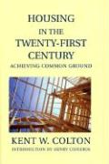 Housing in the Twenty-First Century: Achieving Common Ground