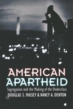 American Apartheid: Segregation and the Making of the Underclass - Massey, Douglas S.
