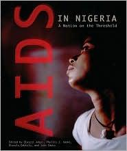 AIDS in Nigeria: A Nation on the Threshold - Olusoji Adeyi (Editor), Phyllis J. Kanki (Editor), Oluwole Odutolu (Editor), John A. Idoko (Editor)