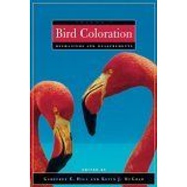 Bird Coloration, Volume 1, Mechanisms And Measurements - Geoffrey E H