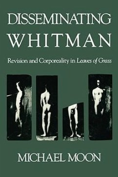 Disseminating Whitman: Revision and Corporeality in Leaves of Grass - Moon, Michael