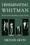 Disseminating Whitman: Revision and Corporeality in Leaves of Grass
