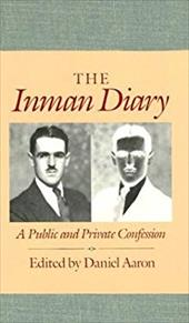 The Inman Diary: A Public and Private Confession - Inman, Arthur C. / Aaron, Daniel