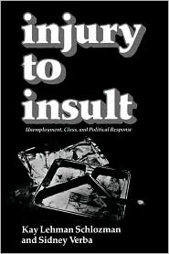 Injury To Insult - Kay Lehman Schlozman, With Sidney Verba