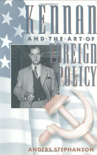 Kennan and the Art of Foreign Policy