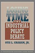 Losing Time: The Industrial Policy Debate