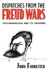 Dispatches from the Freud Wars - John Forrester