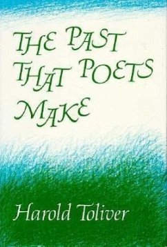 The Past That Poets Make - Toliver, Harold