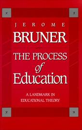 The Process of Education: Revised Edition - Bruner, Jerome S.
