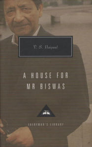 A House for Mr. Biswas (Everyman's Library Series) - V. S. Naipaul