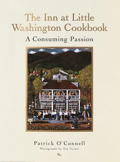 The Inn at Little Washington Cookbook: A Consuming Passion - O'Connell, Patrick
