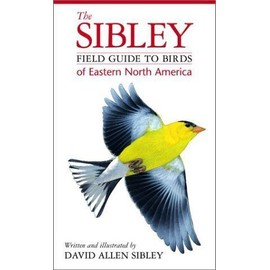 The Sibley Field Guide To Birds Of Eastern North America - David Allen S