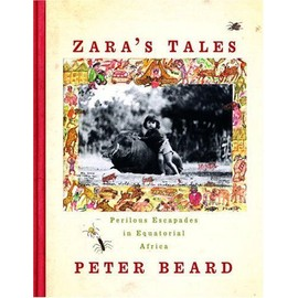 Zara's Tales, Perilous Escapades In Equatorial Africa - Beard, Peter