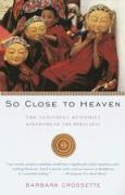 So Close to Heaven: The Vanishing Buddhist Kingdoms of the Himalayas