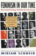 Feminism in Our Time: The Essential Writings, World War II to the Present