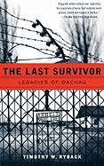 The Last Survivor: Legacies of Dachau (Vintage)