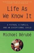 Life as We Know It: A Father, a Family, and an Exceptional Child