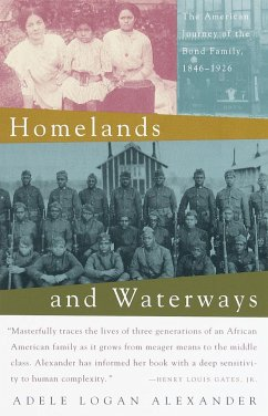 Homelands and Waterways: The American Journey of the Bond Family, 1846-1926 - Alexander, Adele Adele Logan Alexander, Adele Logan