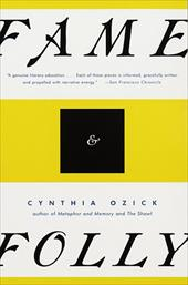 Fame & Folly: Essays - Ozick, Cynthia