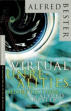 Virtual Unrealities: The Short Fiction of Alfred Bester - Bester, Alfred Zelazny, Roger DeCandido, Keith R. A.