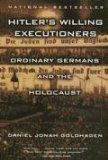 Hitler's Willing Executioners: Ordinary Germans and the Holocaust (Vintage) - Jonah Goldhagen, Daniel