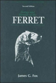Biology and Diseases of the Ferret - James G. Fox