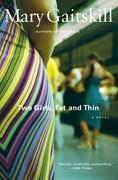 Gaitskill, Mary: Two Girls Fat and Thin