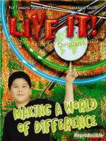 Live It! Making a World of Difference: Building Skills for Christian Living [With Emergency Cards]